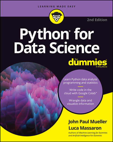 John Paul Mueller, Luca Massaron. Python for Data Science For Dummies